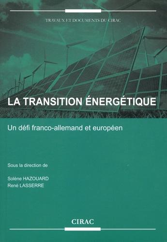 La transition énergétique. Un défi franco-allemand et européen