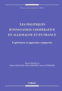 Solène Hazouard et René Lasserre - Les politiques d'innovation coopérative en Allemagne et en France - Expériences et approches comparées.