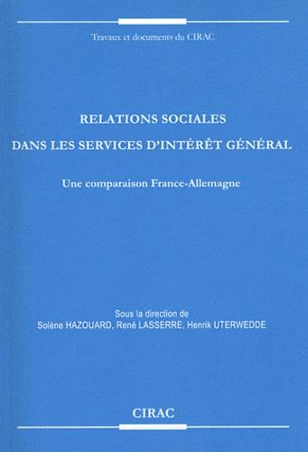 Solène Hazouard et René Lasserre - Relations sociales dans les services d'intérêt général - Une comparaison France-Allemagne.