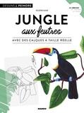 Solène Kunz - Jungle aux feutres - Avec des calques à taille réelle.