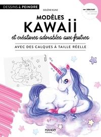 Solène Kunz - Modèles kawaii et créatures adorables aux feutres - Avec des calques à taille réelle.