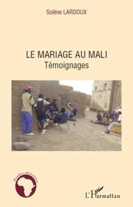 Solène Lardoux - Le mariage au Mali - Témoignages.