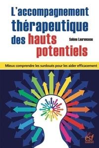 L'accompagnement thérapeutique des hauts potentiels - Mieux comprendre les surdoués pour les aider efficacement.pdf