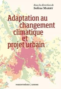Solène Marry - Adaptation au changement climatique et projet urbain.