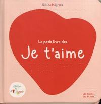 Solène Négrerie - Le petit livre des Je t'aime.