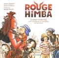 Solenn Bardet et Simon Hureau - Rouge Himba - Carnet d'amitié avec les éleveurs nomades de Namibie.