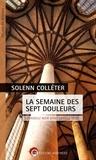 Solenn Colleter - La semaine des sept douleurs - Evangile noir dans la ville rose.