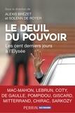Solenn de Royer et Alexis Brézet - Le deuil du pouvoir - Les cent dernier jours à l'Elysée.