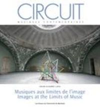 Solenn Hellégouarch et Serge Cardinal - Circuit. Vol. 26 No. 3,  2016 - Musiques aux limites de l'image / Images at the Limits of Music.