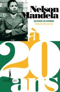 Solenn Honorine - Nelson Mandela à 20 ans - Devenir un homme.