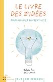 Solenn Larnicol et Raphaële Frier - Le livre des z'idées - Pour allumer sa créativité.