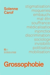 Solenne Carof - Grossophobie - Sociologie d'une discrimination invisible.