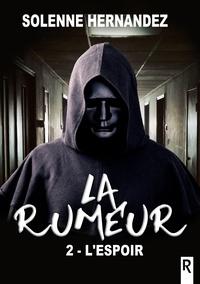 Solenne Hernandez - La rumeur, Tome 2 - L'espoir.