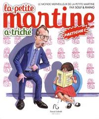 Solf et  Rhino - Le monde merveilleux de la petite Martine Tome 1 : La petite Martine a triché.