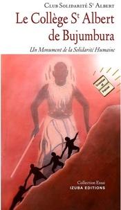 Solidarité saint albert Club - Le collège Saint Albert de Bujumbura - Un Monument de la Solidarité Humaine.