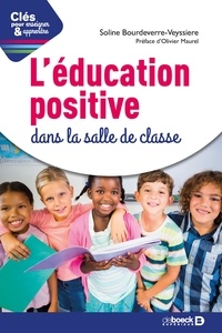 Soline Bourdeverre-Veyssiere - L'éducation positive dans la salle de classe.