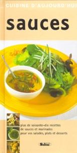 Soline Editions - Sauces. - Sauces et marinades d'aujourd'hui et de demain.