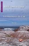 Soline Lippe de Thoisy - Les murmures du Cap - Un roman bouleversant.