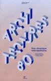 Soline Nivet et Lionel Engrand - Architectures 80 - Une chronique métropolitaine.