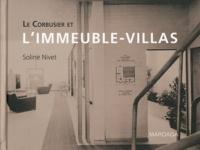 Soline Nivet - Le Corbusier et l'Immeuble-villas - Stratégies, dispositifs, figures.