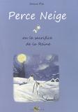 Soline Plà - Perce Neige ou le sacrifice de la Reine.