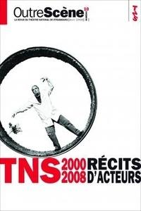 Anne-Françoise Benhamou - OutreScène N° 10, Mai 2008 : Récits d'acteurs - TNS 2000-2008.