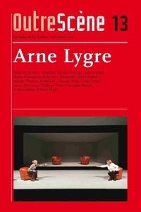 Anne-Françoise Benhamou - OutreScène N° 13, novembre 2011 : Arne Lygre.