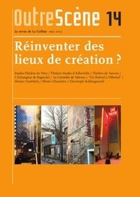 Anne-Françoise Benhamou - OutreScène N° 14, mai 2013 : Réinventer des lieux de création ?.