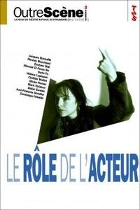 Anne-Françoise Benhamou - OutreScène N° 3 & 4, décembre 2 : Le rôle de l'acteur ; L'acteur et son rôle.