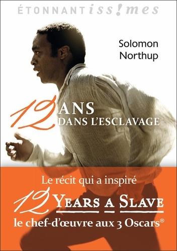 Solomon Northup - Douze ans dans l'esclavage.