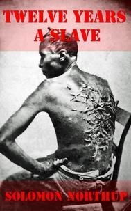 Solomon Northup - Twelve Years a Slave - Unabridged version.