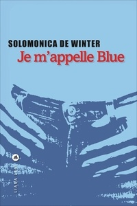 Solomonica de Winter - Je m'appelle Blue.
