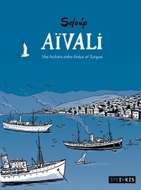 Soloup - Aïvali - Une histoire entre Grèce et Turquie.