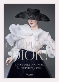 Solve Sundsbo et Stephen Jones - Chapeaux Dior ! - De Christian Dior à Stephen Jones.