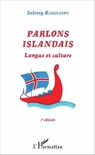 Solveig Bjarnason - Parlons Islandais - Langue et culture - (2e édition).