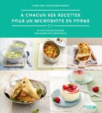 Solveig Darrigo-Dartinet et Didier Chos - A chacun ses recettes pour un microbiote en forme - 100 plats et desserts sur mesure pour améliorer votre confort digestif.