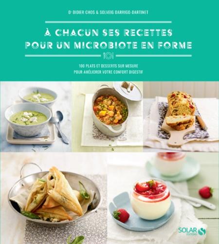 A chacun ses recettes pour un microbiote en forme. 100 plats et desserts sur mesure pour améliorer votre confort digestif