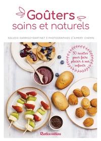 Solveig Darrigo-Dartinet - Goûters sains et naturels - 30 recettes pour faire plaisir à vos enfants.