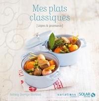 Solveig Darrigo-Dartinet - VARIAT LEGERES  : Mes plats classiques - Variations légères.