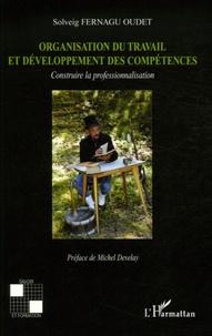 Solveig Fernagu-Oudet - Organisation du travail et développement des compétences - Construire la professionnalisation.
