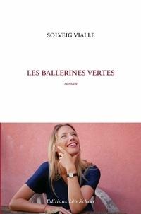 Solveig Vialle - Les ballerines vertes.