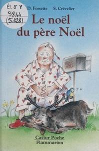 Solvej Crevelier et Danièle Fossette - Le Noël du Père Noël.