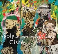 Soly Cissé - Soly Cissé - Le mouvement de la couleur.