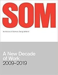 Som - SOM : A New Decade of Work 2009-2019 /anglais.