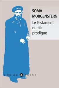 Soma Morgenstern - Le Testament du fils prodigue.