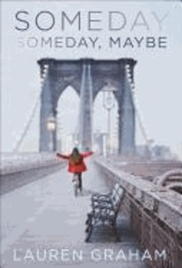 Someday, Someday, Maybe.