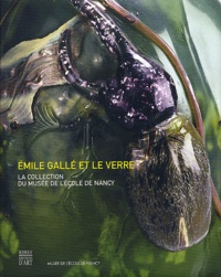 Somogy - Emile Gallée et le verre - La collection du Musée de l'Ecole de Nancy.
