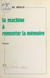 Son-Jak Cho - La Machine à remonter la mémoire.