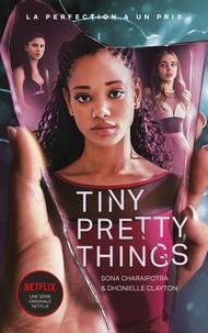 Sona Charaipotra et Dhonielle Clayton - Tiny Pretty Things - édition tie-in - Le roman à l'origine de la série Netflix - La perfection a un prix.