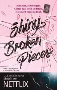 Sona Charaipotra et Dhonielle Clayton - Tiny Pretty Things - Tome 2 - Shiny Broken Pieces - Plus dure sera la chute....